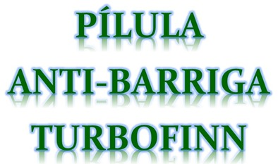 PILULA ANTI-BARRIGA TURBOFINN